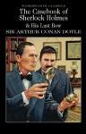 The Casebook of Sherlock Holmes & His Last Bow (Wordsworth Classics) - David Stuart Davies, Arthur Conan Doyle