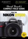 David Busch's Compact Field Guide for the Nikon D7000, 1st Edition - David D. Busch