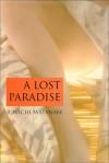 A Lost Paradise - Jun'ichi Watanabe, Juliet Winters Carpenter
