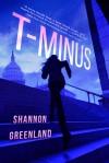 T-Minus - Shannon Greenland (S. E. Green)