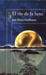 El río de la luna - José María Guelbenzu