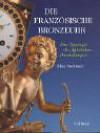 Die Französische Bronzeuhr: Eine Typologie Der Figürlichen Darstellungen Von Göttern, Helden, Edlen Wilden - Elke Niehuser