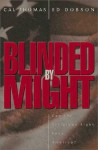 Blinded by Might: Can the Religious Right Save America? - Cal Thomas, Ed Dobson