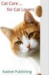 Cat Care for Cat Lovers - Jessica Williams