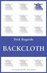Backcloth (Bloomsbury Reader) - Dirk Bogarde