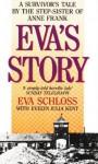 Eva's Story: Survivor's Tale by the Step-sister of Anne Frank - Evelyn Julia Kent, Eva Schloss