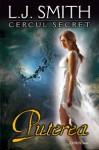Puterea (Cercul Secret #3) - L.J. Smith, Carmen Botosaru