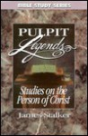 Studies on the Person of Christ: Pulpit Legends - James Stalker