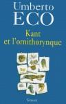 Kant et l'ornithorynque - Umberto Eco
