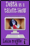 Death at a Talent Show (Book 6 Molly Masters Mysteries) - Leslie O'Kane