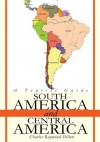 South America and Central America: A Tourist Guide - Charles Dillon