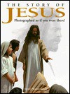 The Story of Jesus: Photographed as If You Were There! - Henry Wansbrough