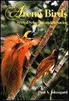Arena Birds: Sexual Selection and Behavior - Paul A. Johnsgard