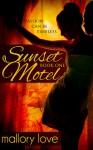 Sunset Motel - T.L. Haddix, Mallory Love