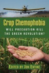 Crop Chemophobia - Jon Entine, American Enterprise Institute for Public Policy Research Staff