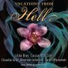 Vacations from Hell - Libba Bray, Cassandra Clare, Claudia Gray, Maureen Johnson, Sarah Mlynowski, Tara Sands, HarperCollins