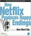 How Netflix Produces Happing Endings - New Word City