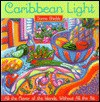 Caribbean Light: All the Flavor of the Islands, Without All the Fat - Donna Shields