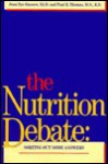 The Nutrition Debate: Sorting Out Some Answers - Joan Dye Gussow