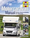 The Motorcaravan Manual: Choosing, Using and Maintaining Your Motorcaravan. John Wickersham - John Wickersham