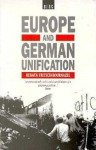 Europe and German Unification - Ranata Fritsch-Bournazel, Ian Fraser, Renata Fritdch-Bournazel