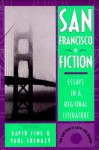 San Francisco in Fiction: Essays in a Regional Literature - David Fine