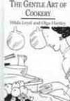 Gentle Art of Cookery - Hilda Leyel, Olga Hartley