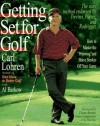 "Getting Set for Golf: How to Master the ""Preswing"" and Shave Strokes off Your Game - Carl Lohren"