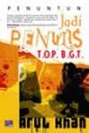 Jadi Penulis T.O.P. B.G.T. - Arul Khan