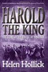 Harold the King: The Story of the Battle of Hastings - Helen Hollick