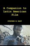 A Companion to Latin American Film (Monografías A) (Monografías A) - Stephen M. Hart