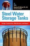 Steel Water Storage Tanks: Design, Construction, Maintenance, and Repair - American Water Works Association