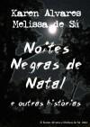 Noites Negras de Natal e Outras Histórias - Karen Alvares, Melissa de Sá