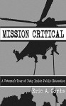 Mission Critical: A Veteran's Tour of Duty Inside Public Education - Eric Combs, Kate Johnsen, Stephen Marlowe, Austin Labig