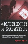 A Murder of Passion: The Astonishing Truth About the Life and Crimes of the Last Woman to be Hanged in Britain - Georgie Ellis, Rod Taylor