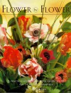 Flower By Flower: A Practical And Inspirational Guide To The Art Of Flower Arranging - Tadhg Ryan, Anna Selby