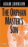 The Orphan Master's Son (Wheeler Large Print Book Series) - Adam Johnson