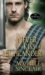 Never Kiss a Highlander (The McTiernays) - Michele Sinclair