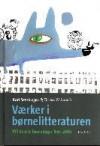 Værker i børnelitteraturen - 100 danske børnebøger 1555-2008 - Kari Sønsthagen, Torben Weinreich