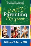 Dad's Parenting Playbook: The S-M-I-L-E-S Approach to Raising Resilient Kids - William H. Philpott, William T. Terry
