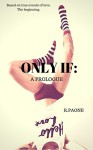 A Prologue (Only If: Beginnings Book 1) - R. Paone