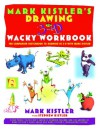 Drawing in 3-D Wacky Workbook - Mark Kistler