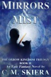 Mirrors & Mist (The Oxbow Kingdom Trilogy Book 2) - C.M. Skiera