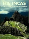 The Incas and Other Ancient Andean Civilizations - Maria Longhena, Walter Alva