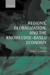 Regions, Globalization, and the Knowledge-Based Economy - John H. Dunning