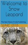 Welcome to Snow Leopard: The Next Wave of Indie Publishing - Marc Estes