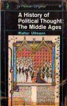 A History of Political Thought: The Middle Ages (Pelican) - Walter Ullmann