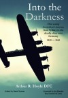Into the Darkness - Arthur R Hoyle DFC, David Vernon