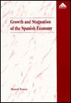 Growth and Stagnation of the Spanish Economy: The Long Wave, 1954-1993 - Manuel Roman