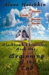 Beginning Of the End (Blackhawk Chronicles) - Alane Hotchkin